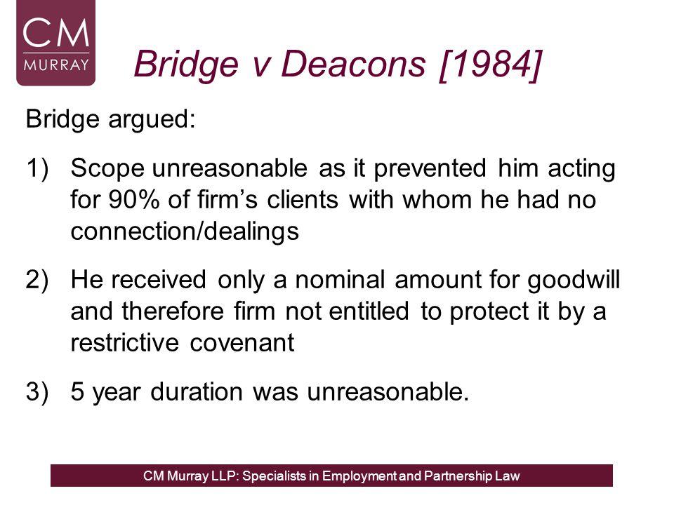 Bridge v Deacons [1984] Bridge argued: